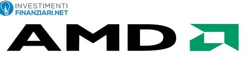 Azioni AMD: Analisi e Previsioni. Come comprare ADM online. Guida a cura di InvestimentiFinanziari.net