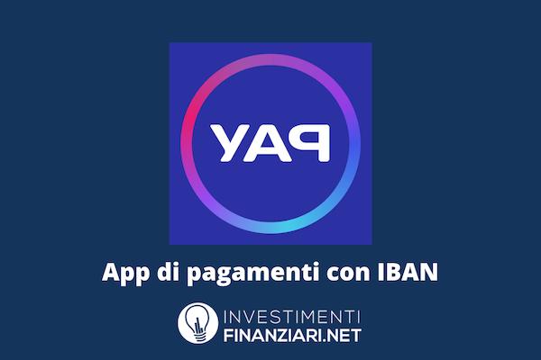 Recensione ed opinioni di YAP - app per i pagamenti con IBAN a cura di InvestimentiFinanziari.net.