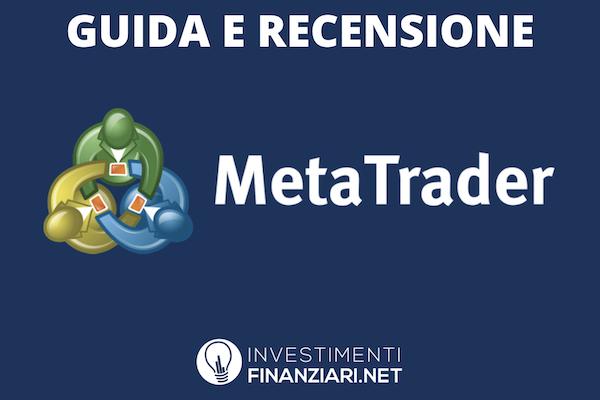 Guida e recensione a MetaTrader di InvestimentiFinanziari.net