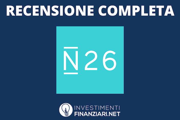 Recensione Completa dei servizi di N26 - a cura di InvestimentiFinanziari.net