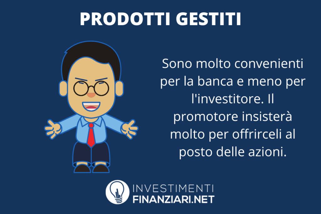 Prodotti gestiti banca - a cura di InvestimentiFinanziari.net