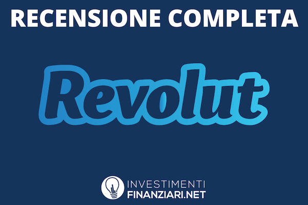 Recensione di Revolut di InvestimentiFinanziari.net - a cura di InvestimentiFinanziari.net
