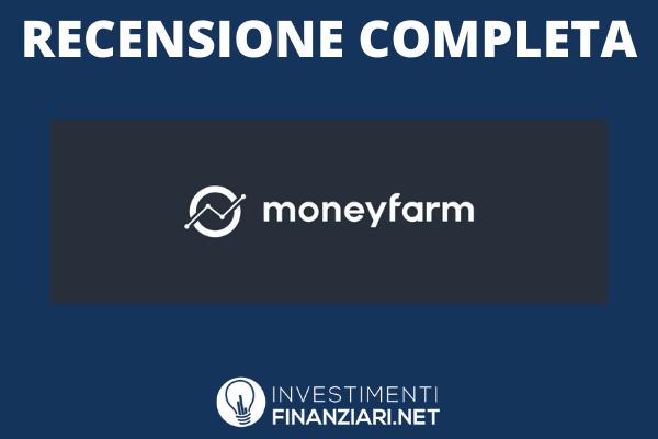 Guida approfondita di InvestimentiFinanziari.net ai servizi di MoneyFarm
