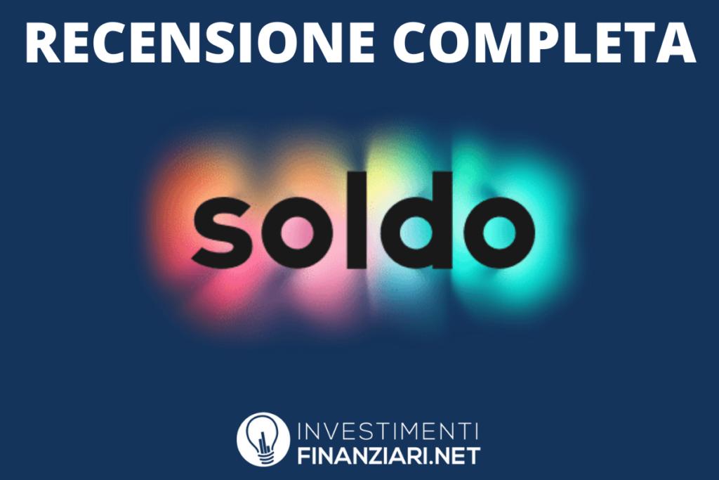 La recensione di Soldo di InvestimentiFinanziari.net - con infografiche e approfondimenti