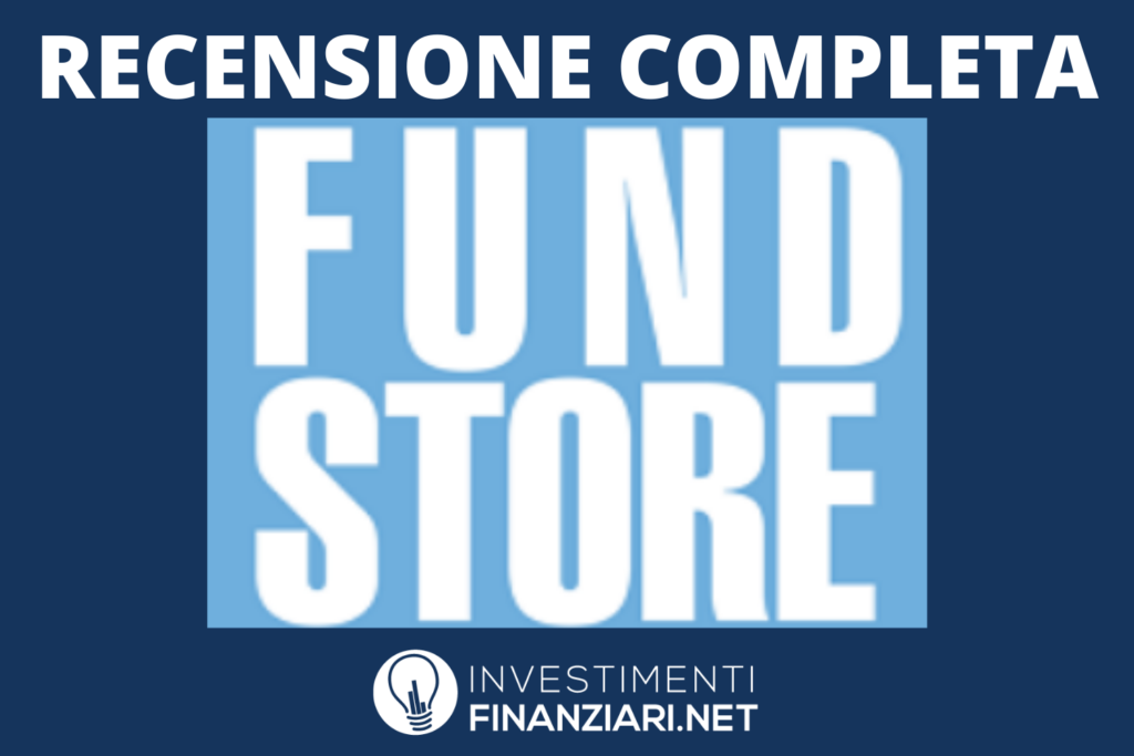 Recenzione completa FundStore - di InvestimentiFinanziari.net