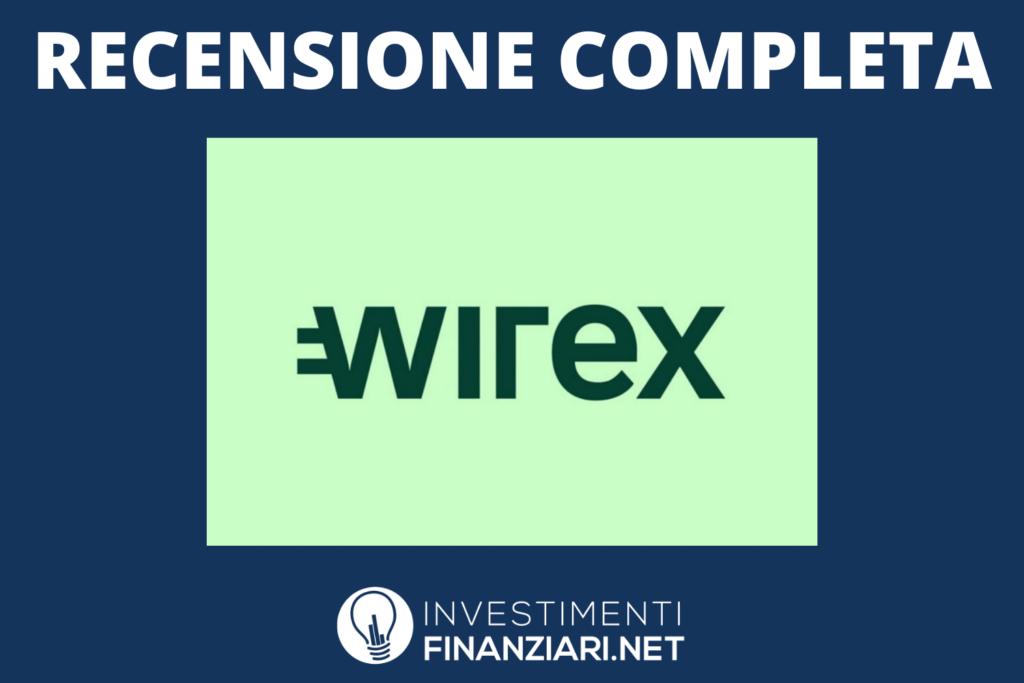 Wirex - recensione completa - a cura di InvestimentiFinanziari.net